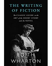 The Writing of Fiction: The Classic Guide to the Art of the Short Story and the Novel