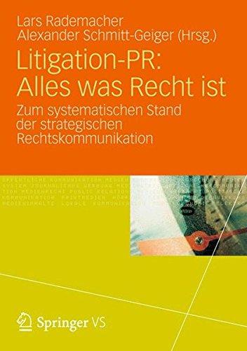 Litigation-PR: Alles was Recht ist: Zum systematischen Stand der strategischen Rechtskommunikation