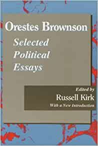 essay essential kirk russell selected Ghost over the conservative graveyard [the essential russell kirk: selected essays, edited by george a panichas, isi books, 578 pages] russell kirk (1918-94) burst upon the american intellectual scene in 1953 with the publication of his third book, the conservative mind his discovery of an anglo.