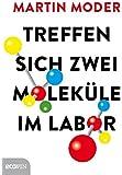 Treffen sich zwei Moleküle im Labor