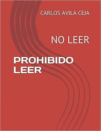 PROHIBIDO LEER: NO LEER (Spanish Edition) (Spanish)
