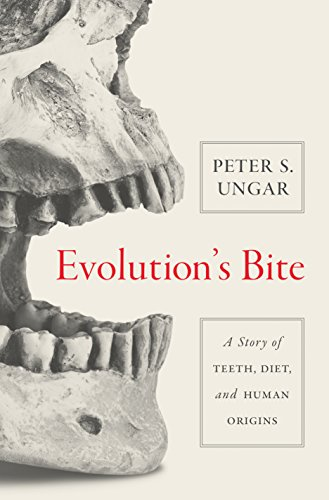 Evolutions bite a story of teeth diet and human origins reprint evolutions bite a story of teeth diet and human origins by ungar fandeluxe Image collections