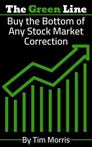 The Green Line: Buy the Bottom of Any Stock Market Correction - (swing trading strategies book, how to swing trade books) (Best Monitors For Trade Shows)