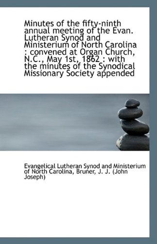 Minutes of the fifty-ninth annual meeting of the Evan. Lutheran Synod and Ministerium of North Carol ebook