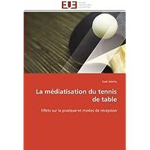 MEDIATISATION DU TENNIS DE TABLE (LA)