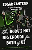This Body's Not Big Enough for Both of Us: A Novel