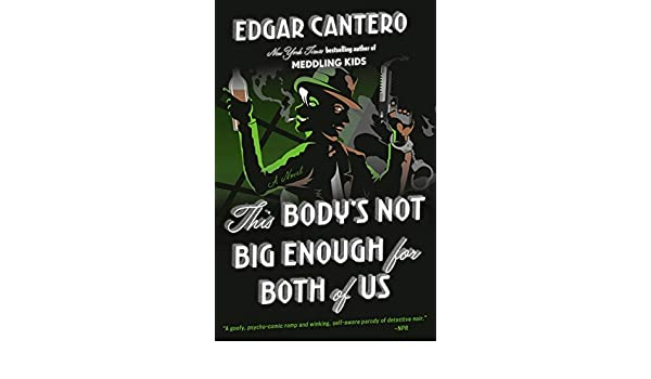 This Bodys Not Big Enough for Both of Us: A Novel (English ...
