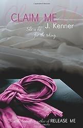 Claim Me (Stark Trilogy 2) by Kenner, J. (2013)