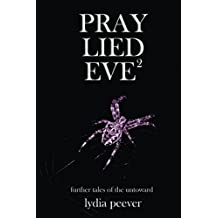 Pray Lied Eve 2: Further Tales of the Untoward