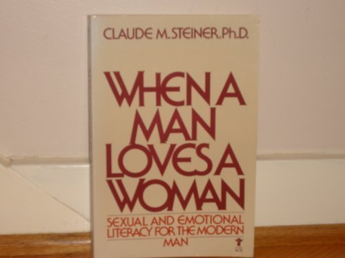 When a Man Loves a Woman: Sexual and Emotional Literacy for the Modern Man (Evergreen Book)