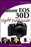 Canon EOS 30D Digital Field Guide