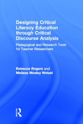 Designing Critical Literacy Education through Critical Discourse Analysis: Pedagogical and Research Tools for Teacher-Re