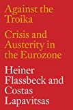 img - for Against the Troika: Crisis and Austerity in the Eurozone book / textbook / text book