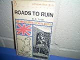 img - for ROADS TO RUIN the Shocking History of Social Reform book / textbook / text book