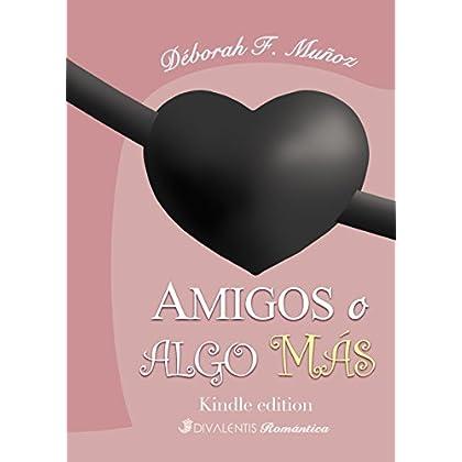 AMIGOS O ALGO MÁS (Divalentis Romántica nº 6) (Spanish Edition)