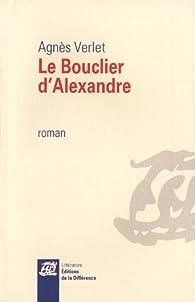 Le bouclier d'Alexandre par Agnès Verlet