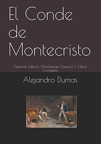 El Conde de Montecristo: (Spanish Edition) (Worldwide Classics / Obra Completa - Montecristo Classic Collection