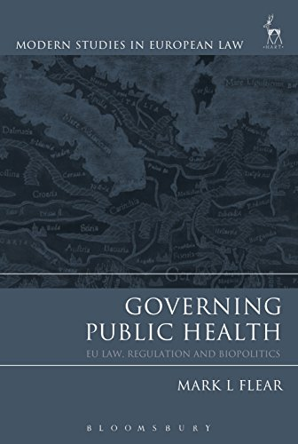 Governing Public Health: EU Law, Regulation and Biopolitics (Modern Studies in European Law) Pdf