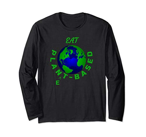 Eat Planet Based Vegan Save Earth Our Beautiful Home Long Sleeve T-Shirt