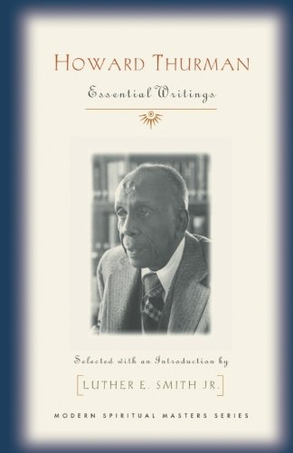 Books : Howard Thurman: Essential Writings (Modern Spiritual Masters Series)