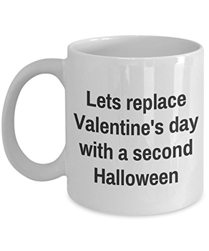 Halloween Mug - Lets replace Valentine's day with