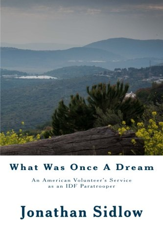 What Was Once A Dream: An American Volunteer's Service as an Israeli Paratrooper pdf epub