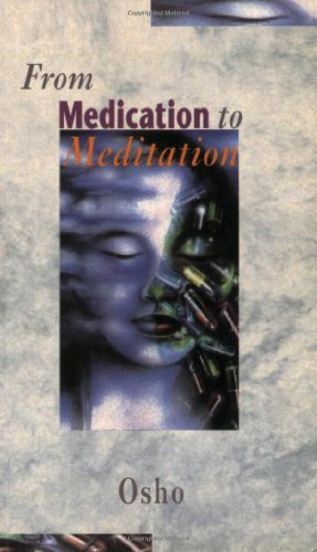 From Medication to Meditation by Osho (1994-05-03): Osho: Amazon ...