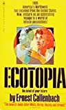 Ecotopia the Notebooks and Reports of Will