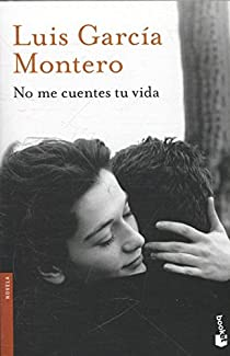 No me cuentes tu vida par García Montero