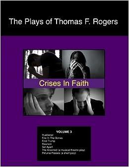 Libros Descargar Gratis The Plays Of Thomas F. Rogers: Crises Of Faith: Volume 3 Bajar Gratis En Epub