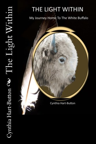 (The Light Within: My Journey Home to the White Buffalo)