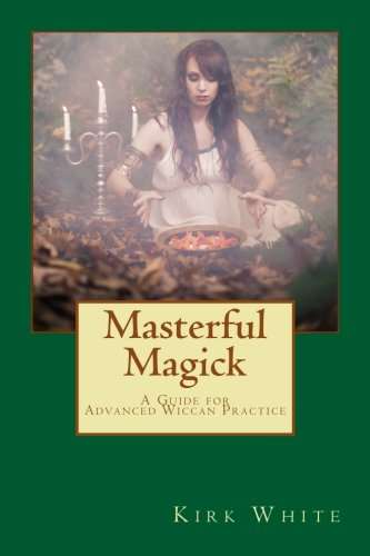 Download Masterful Magick: A Guide for Advanced Wiccan Practice pdf epub