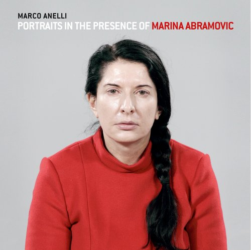 Marco Anelli: Portraits in the Presence of Marina (Anelli Collection)