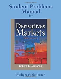 student problem manual for derivatives markets robert l mcdonald rh amazon ca DC LDS Student Manual BLS Student Manual