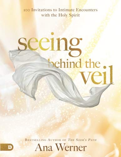 Seeing Behind the Veil (Large Print Edition): 100 Invitations to Intimate Encounters with the Holy Spirit