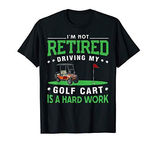 - Golf Retirement T-Shirt Grandpa Gift Cart Retired Golfing
