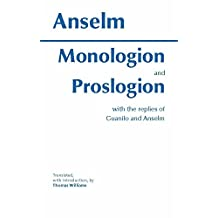 Monologion and Proslogion: with the replies of Gaunilo and Anselm (Hackett Classics)