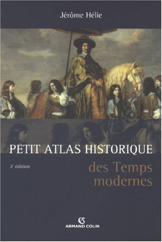 Petit Atlas historique des Temps modernes Broché Jérôme Hélie ARMAND COLIN 2200351623 TL2200351623