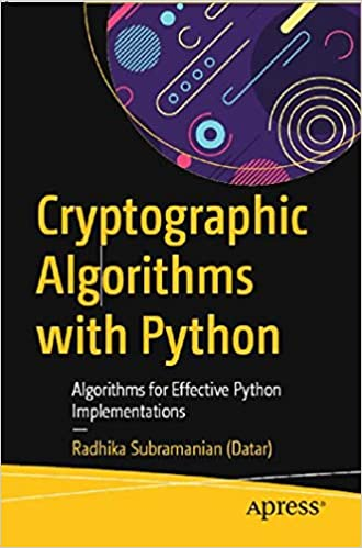 Cryptographic Algorithms with Python: Algorithms for Effective
