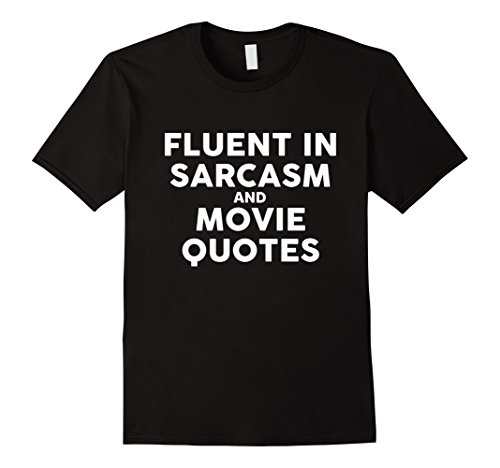 Mens Fluent In Sarcasm And Movie Quotes T-Shirt 2XL Black (Cool Movie Quotes)