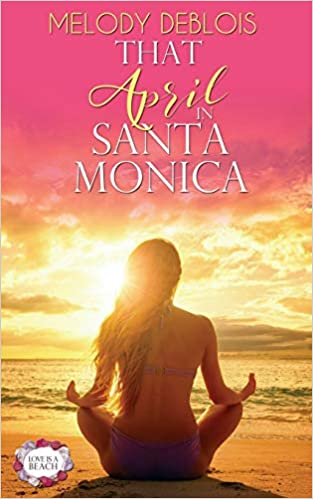 That April in Santa Monica (Love Is a Beach): Amazon.es ...