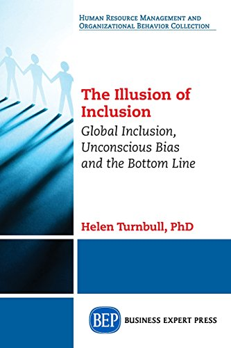 Illusion A-line (The Illusion of Inclusion: Global Inclusion, Unconscious Bias, and the Bottom Line (Human Resource Management and Organizational Behavior Collection))