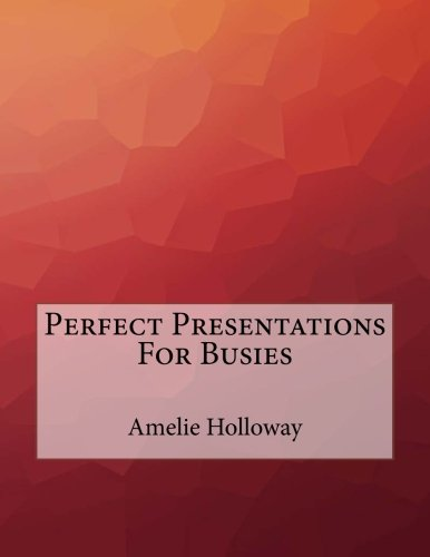 Download Perfect Presentations For Busies PDF