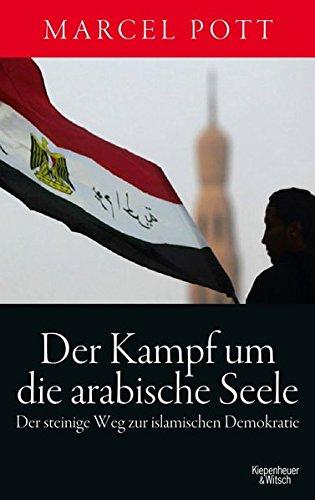 der-kampf-um-die-arabische-seele-der-steinige-weg-zur-islamischen-demokratie