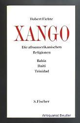 Xango. Die afroamerikanischen Religionen II. Bahia Haiti Trinidad