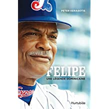 Felipe: Une légende dominicaine (French Edition)