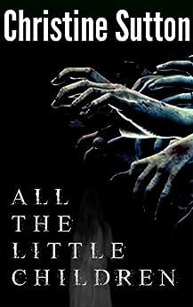 All the Little Children by [Sutton, Christine]