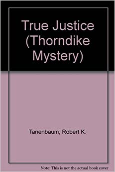 Book True Justice (Thorndike Mystery)