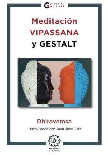 Meditacion Vipassana y Gestalt (Spanish Edition) [Dhiravamsa] (Tapa Blanda)