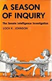A Season of Inquiry, Loch K. Johnson, 0813115353